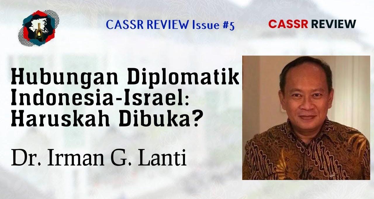 Hubungan Diplomatik Indonesia-Israel: Haruskah Dibuka?