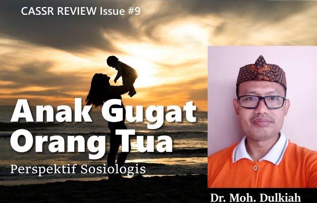 Anak Gugat Orang Tua: Perspektif Sosiologis – Dr. Moh. Dulkiah