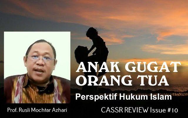 Anak Gugat Orang Tua: Perspektif Hukum Islam – Prof. Rusli Mochtar Azhari