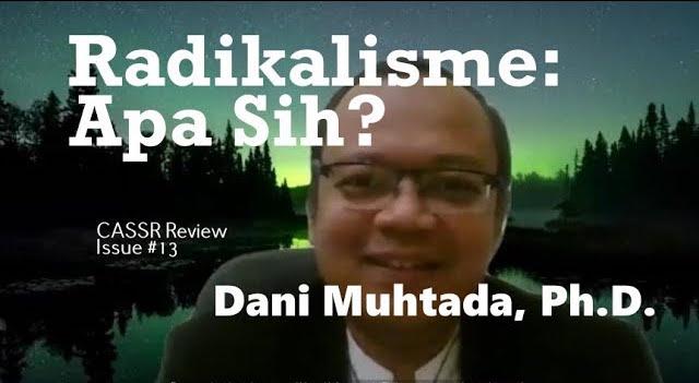 Radikalisme: Apa Sih? – Dani Muhtada, Ph.D.