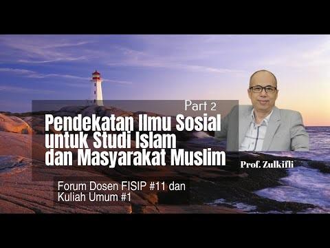 Pendekatan Ilmu Sosial untuk Studi Islam dan Masyarakat Muslim – Part 2